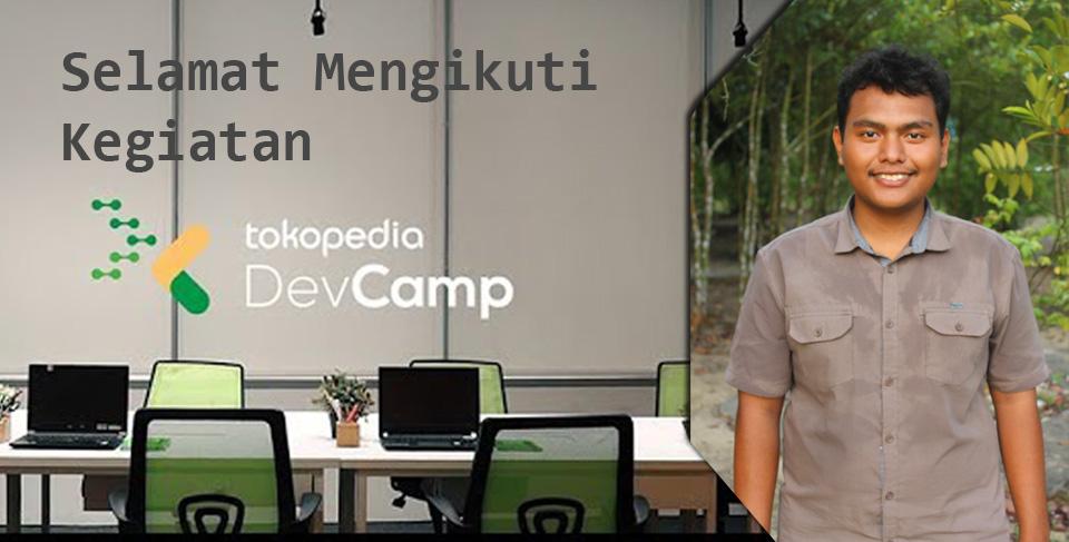 Tambah Wawasan dan Pengalaman di Tokopedia Dev-Camp